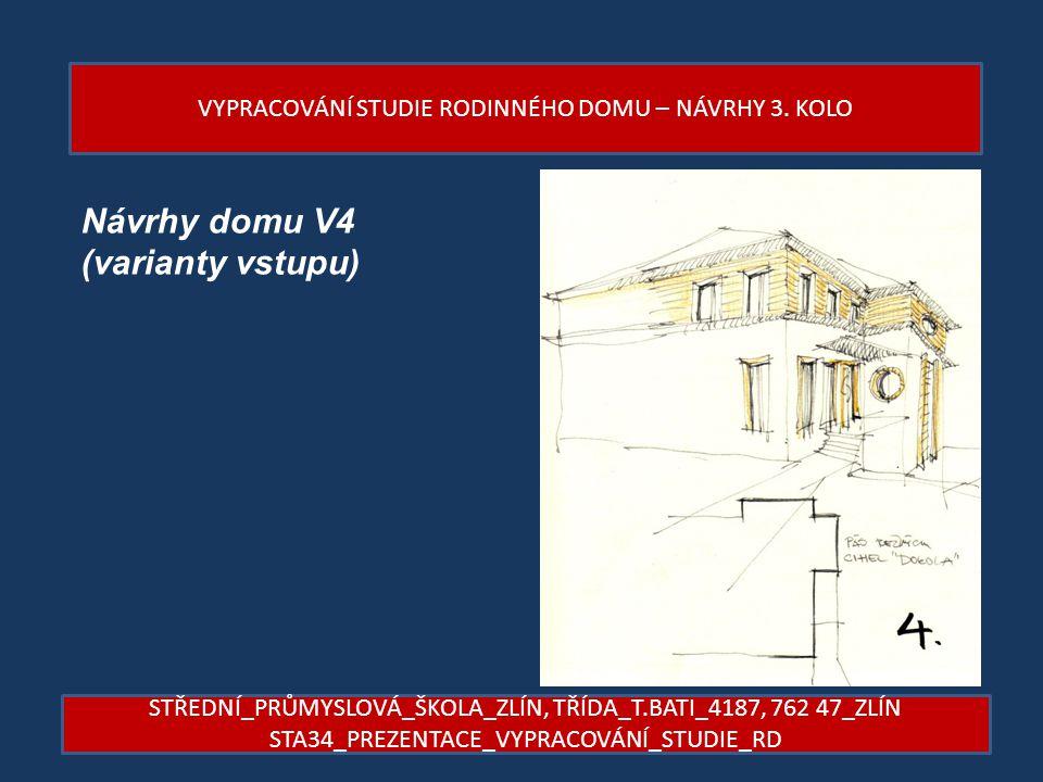 Návrhy domu V4 (varianty vstupu)