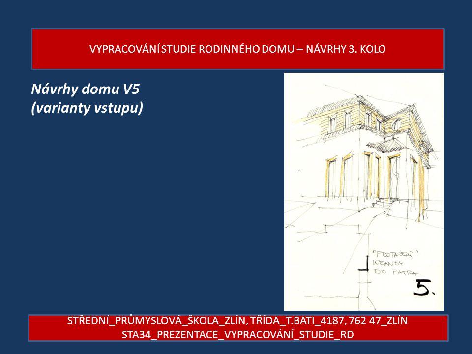 Návrhy domu V5 (varianty vstupu)