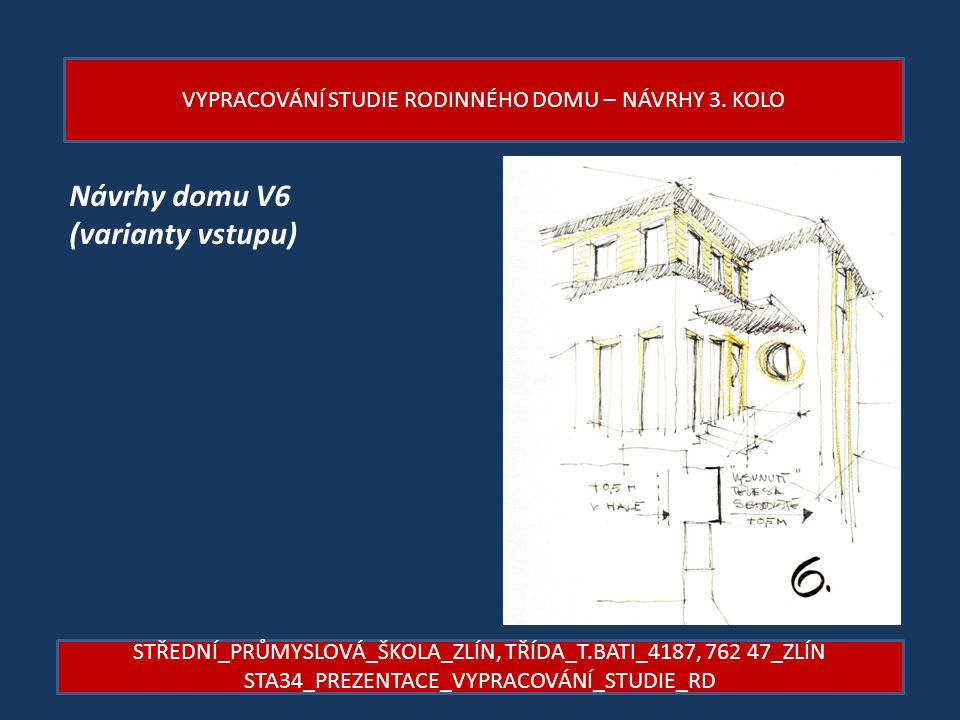 Návrhy domu V6 (varianty vstupu)