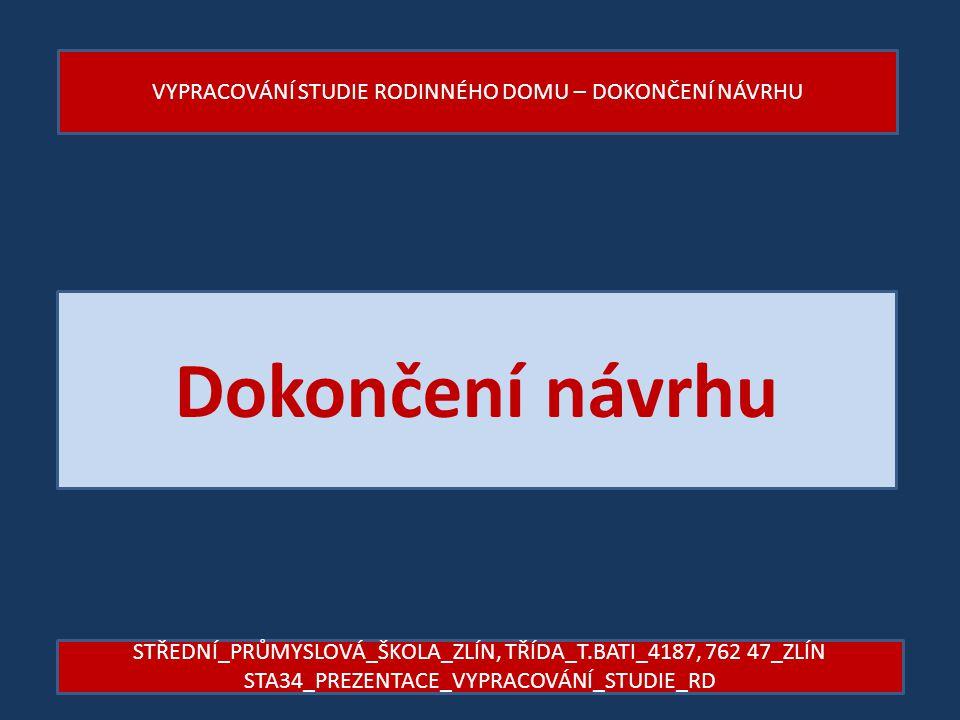 Dokončení návrhu VYPRACOVÁNÍ STUDIE RODINNÉHO DOMU – DOKONČENÍ NÁVRHU