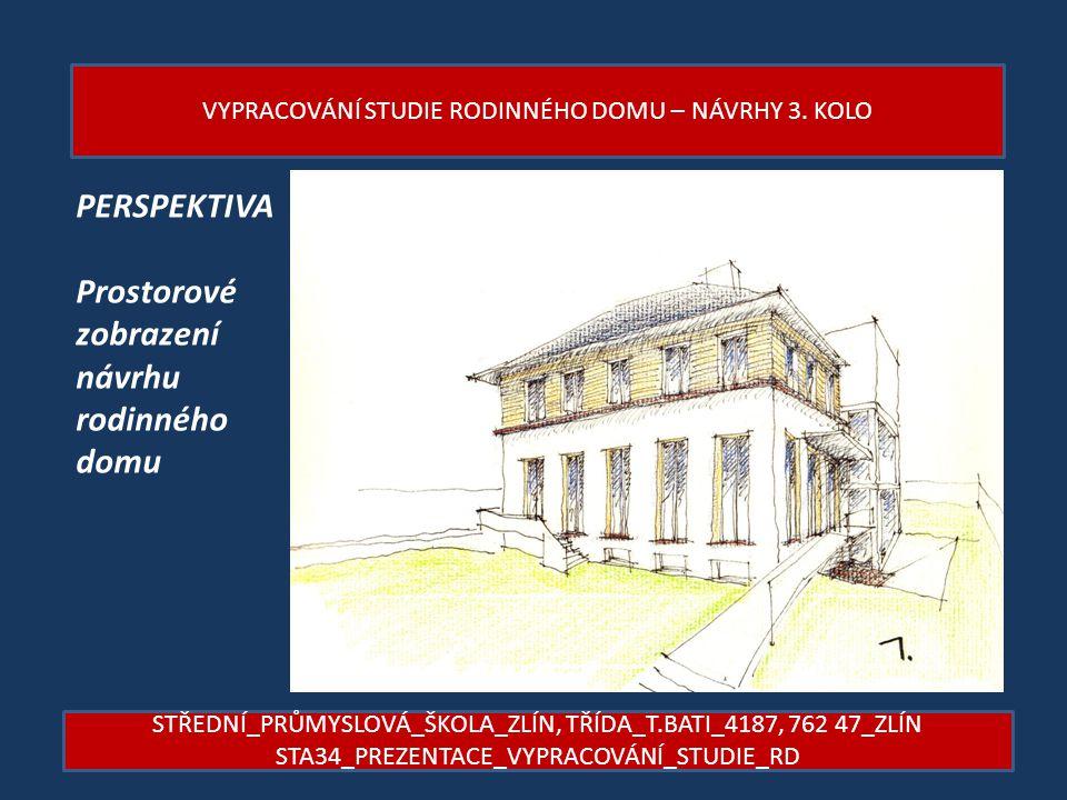 PERSPEKTIVA Prostorové zobrazení návrhu rodinného domu