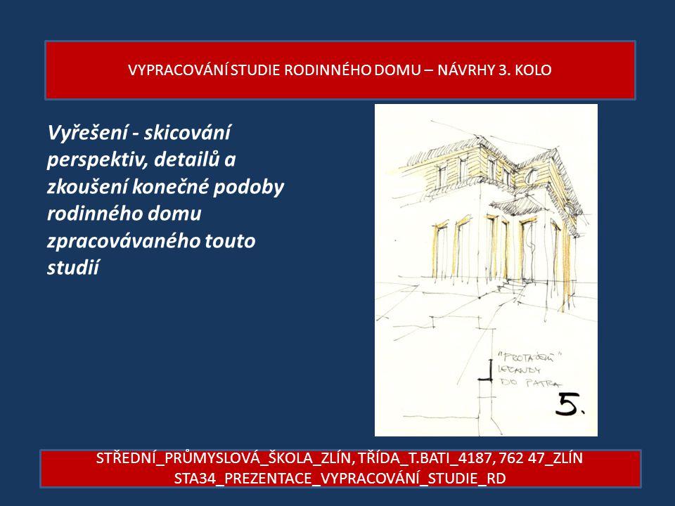 VYPRACOVÁNÍ STUDIE RODINNÉHO DOMU – NÁVRHY 3. KOLO