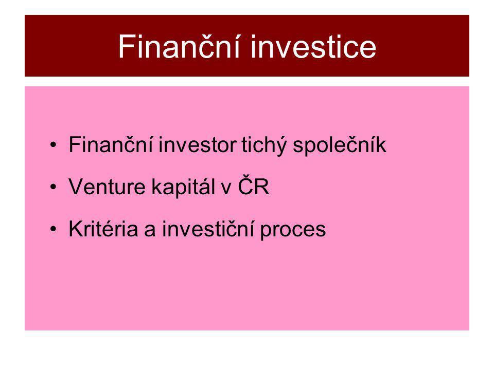 Finanční investice Finanční investor tichý společník