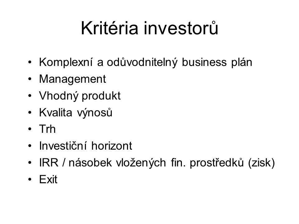 Kritéria investorů Komplexní a odůvodnitelný business plán Management