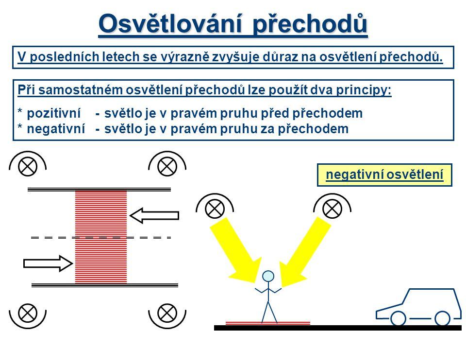 Osvětlování přechodů V posledních letech se výrazně zvyšuje důraz na osvětlení přechodů. Při samostatném osvětlení přechodů lze použít dva principy: