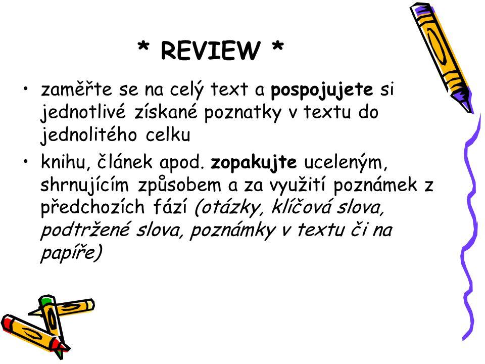 * REVIEW * zaměřte se na celý text a pospojujete si jednotlivé získané poznatky v textu do jednolitého celku.