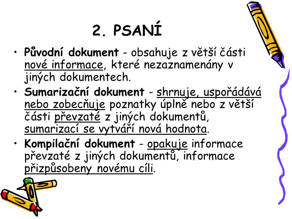 2. PSANÍ Původní dokument - obsahuje z větší části nové informace, které nezaznamenány v jiných dokumentech.