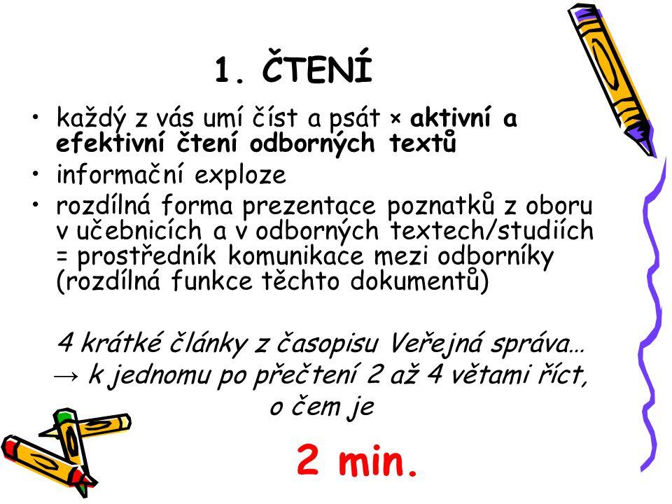 1. ČTENÍ každý z vás umí číst a psát × aktivní a efektivní čtení odborných textů. informační exploze.