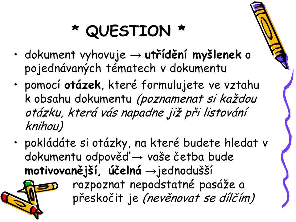* QUESTION * dokument vyhovuje → utřídění myšlenek o pojednávaných tématech v dokumentu.