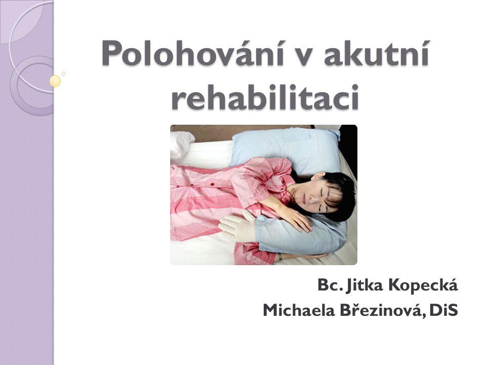 Polohování v akutní rehabilitaci