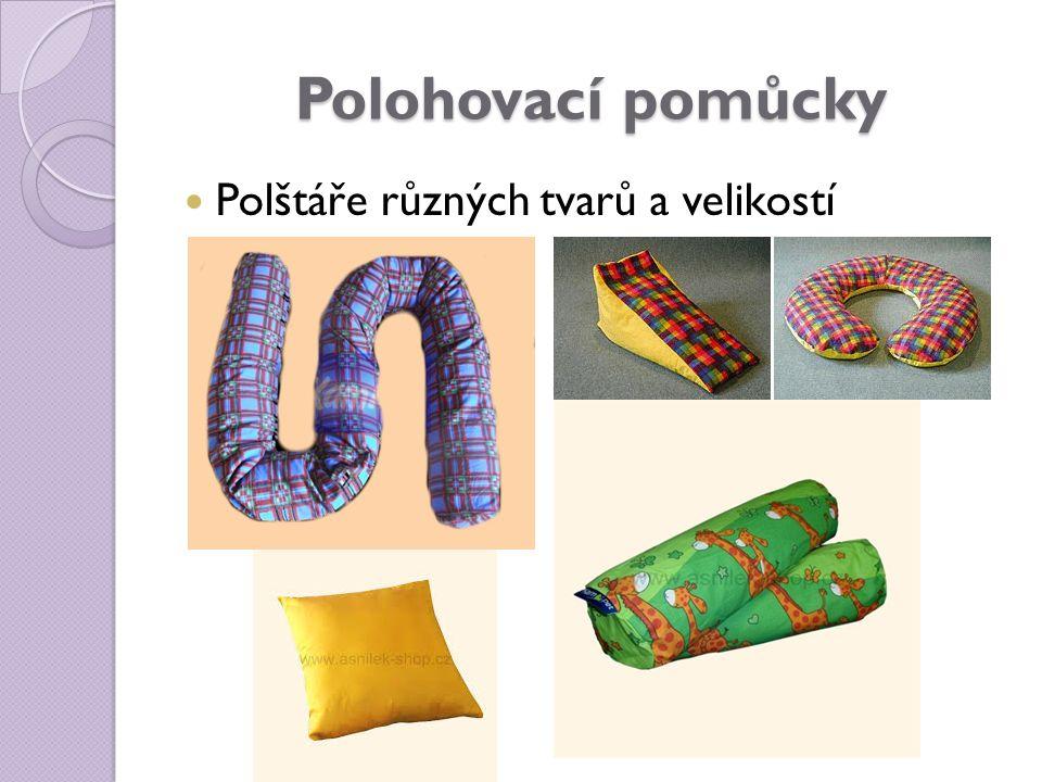 Polohovací pomůcky Polštáře různých tvarů a velikostí