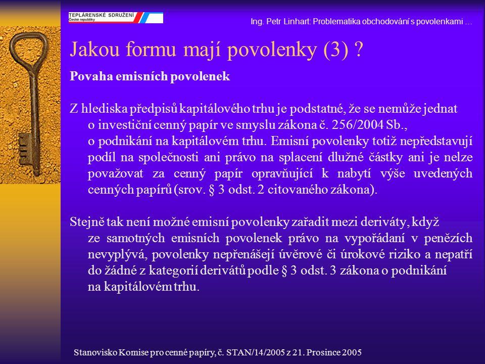 Jakou formu mají povolenky (3)