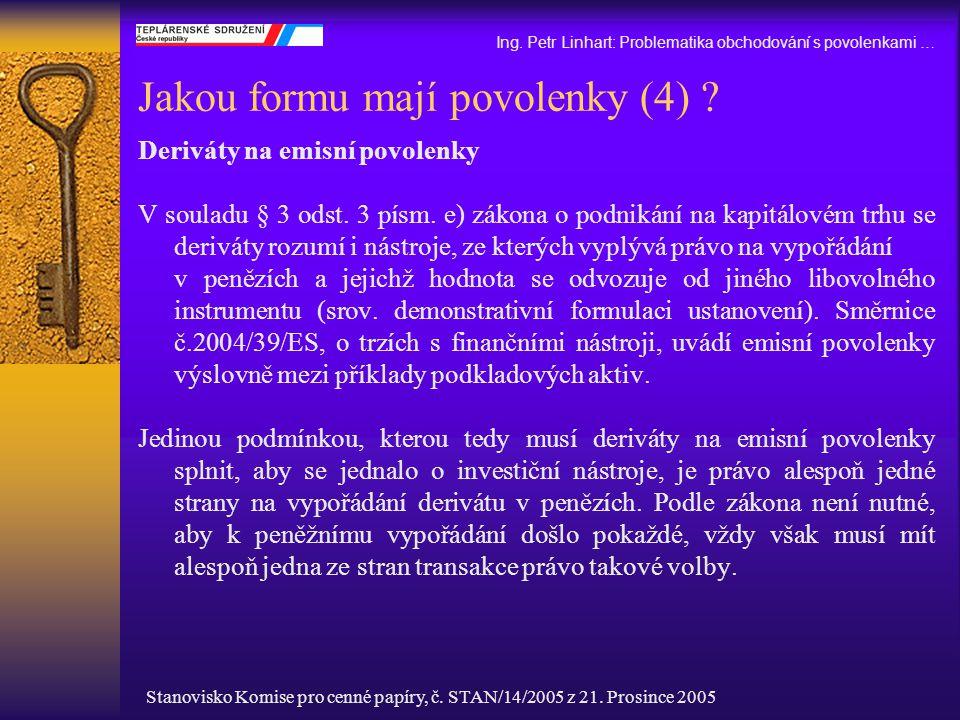 Jakou formu mají povolenky (4)