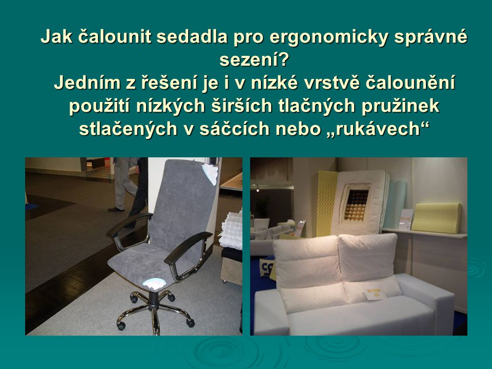 Jak čalounit sedadla pro ergonomicky správné sezení