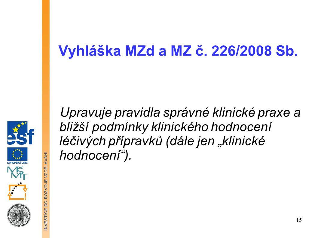 Vyhláška MZd a MZ č. 226/2008 Sb.