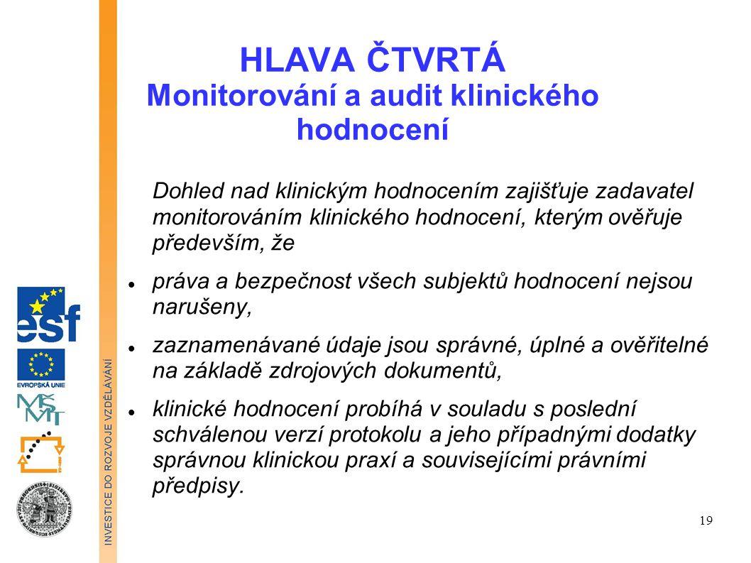 HLAVA ČTVRTÁ Monitorování a audit klinického hodnocení