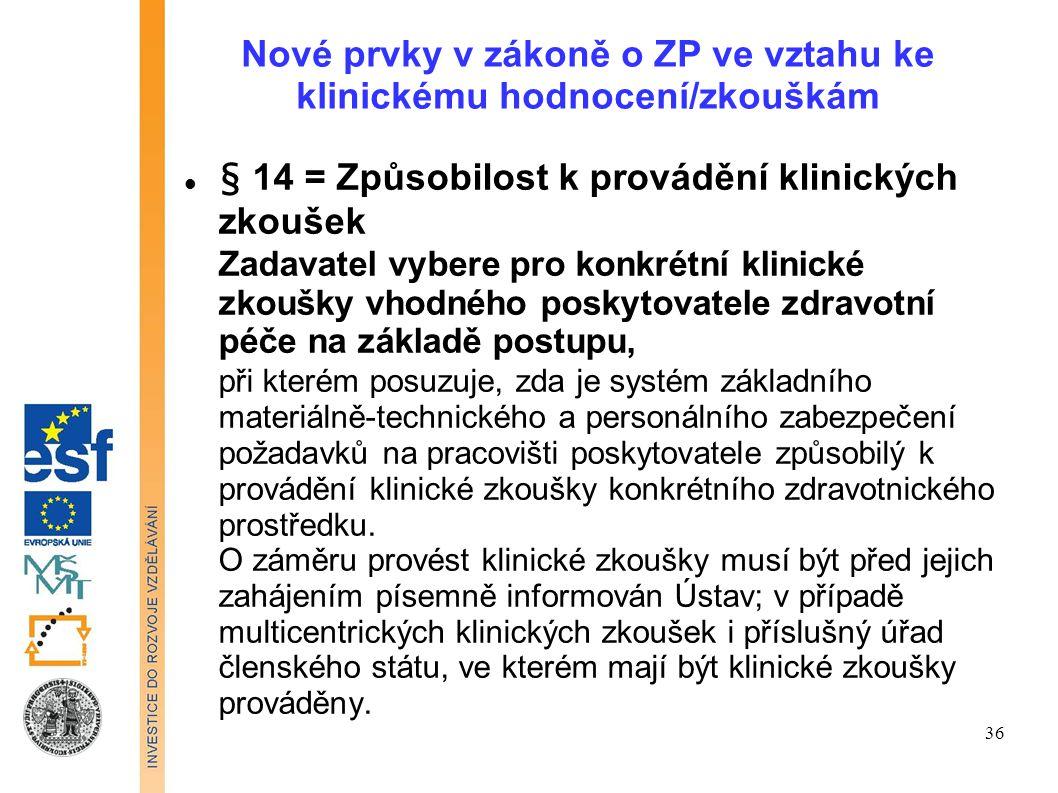 Nové prvky v zákoně o ZP ve vztahu ke klinickému hodnocení/zkouškám