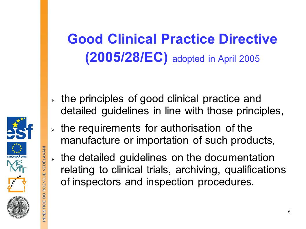 Good Clinical Practice Directive (2005/28/EC) adopted in April 2005