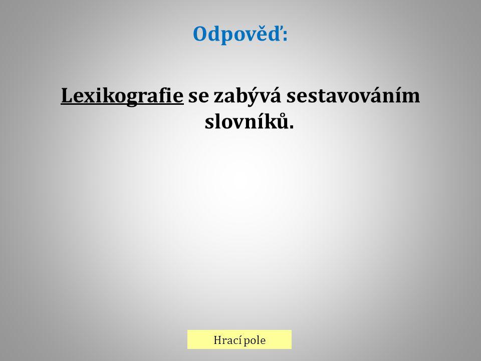 Lexikografie se zabývá sestavováním slovníků.