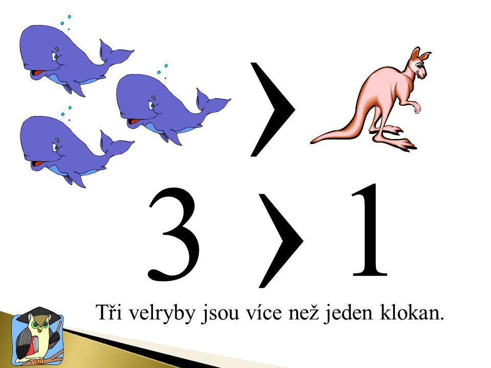 Tři velryby jsou více než jeden klokan.