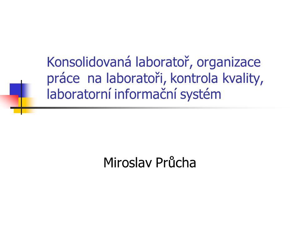 Konsolidovaná laboratoř, organizace práce na laboratoři, kontrola kvality, laboratorní informační systém