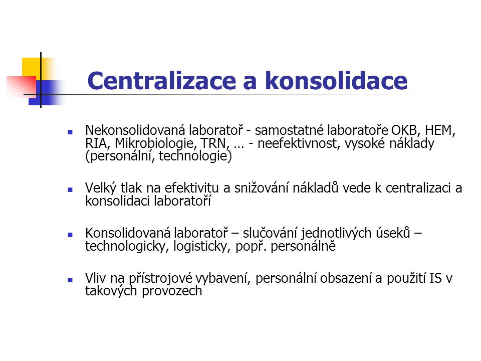Centralizace a konsolidace