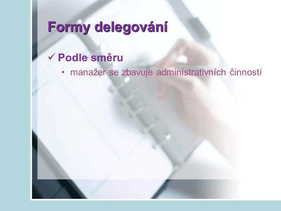 Formy delegování Podle směru