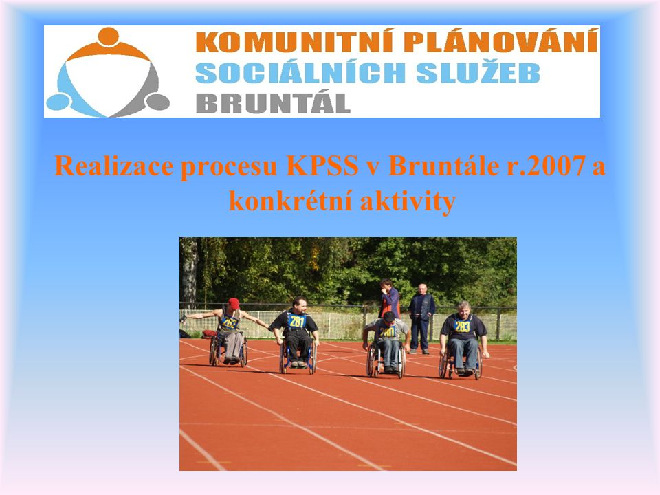 Realizace procesu KPSS v Bruntále r.2007 a konkrétní aktivity