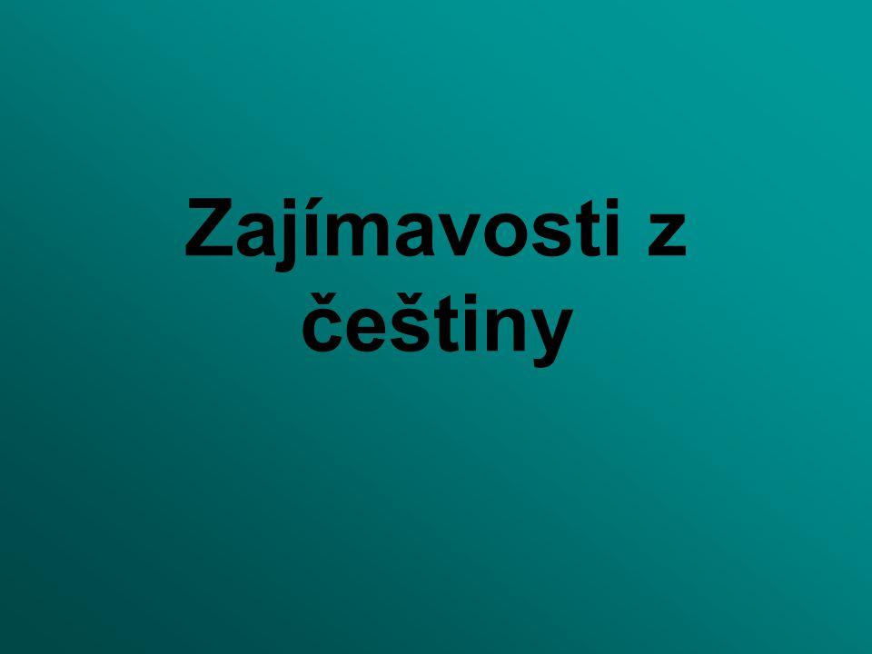 Zajímavosti z češtiny
