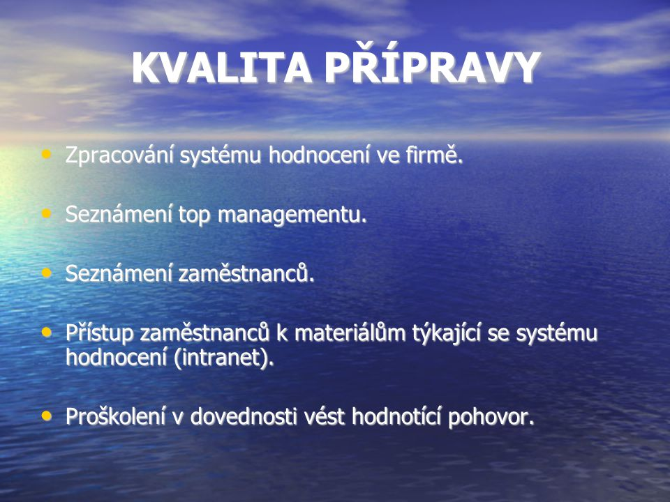 KVALITA PŘÍPRAVY Zpracování systému hodnocení ve firmě.