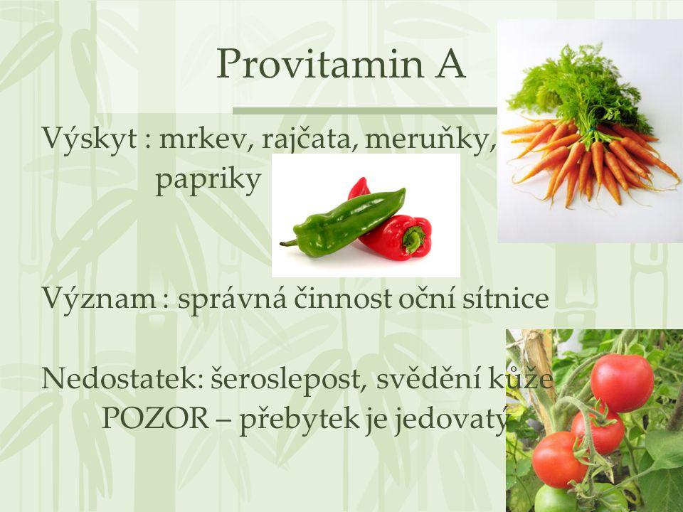 Provitamin A Výskyt : mrkev, rajčata, meruňky, papriky