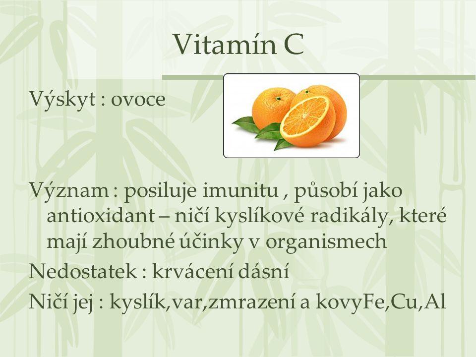 Vitamín C Výskyt : ovoce