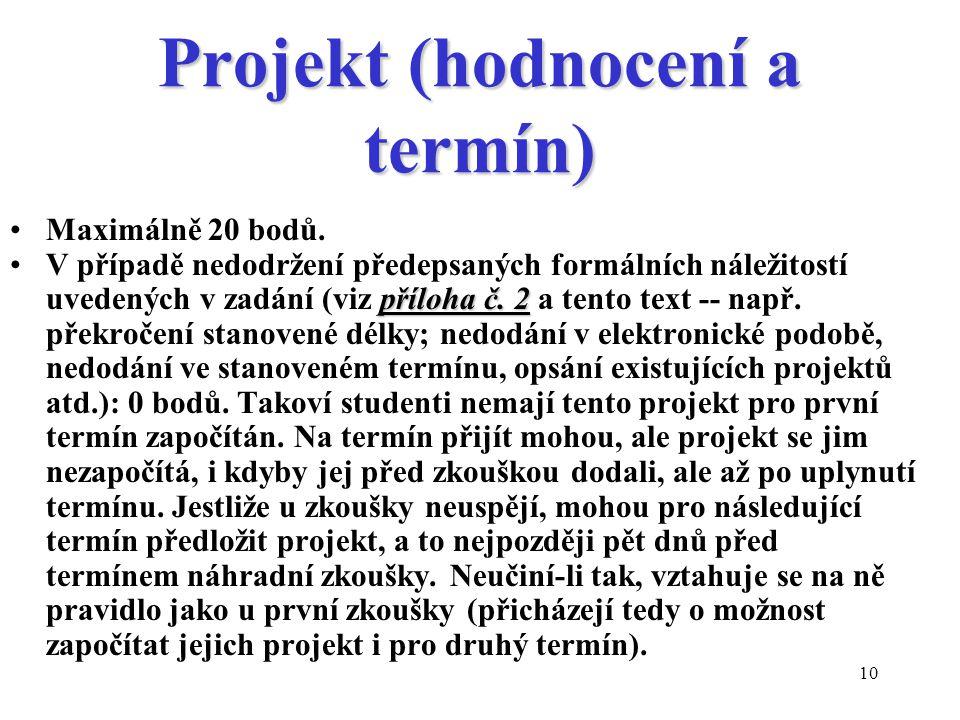 Projekt (hodnocení a termín)