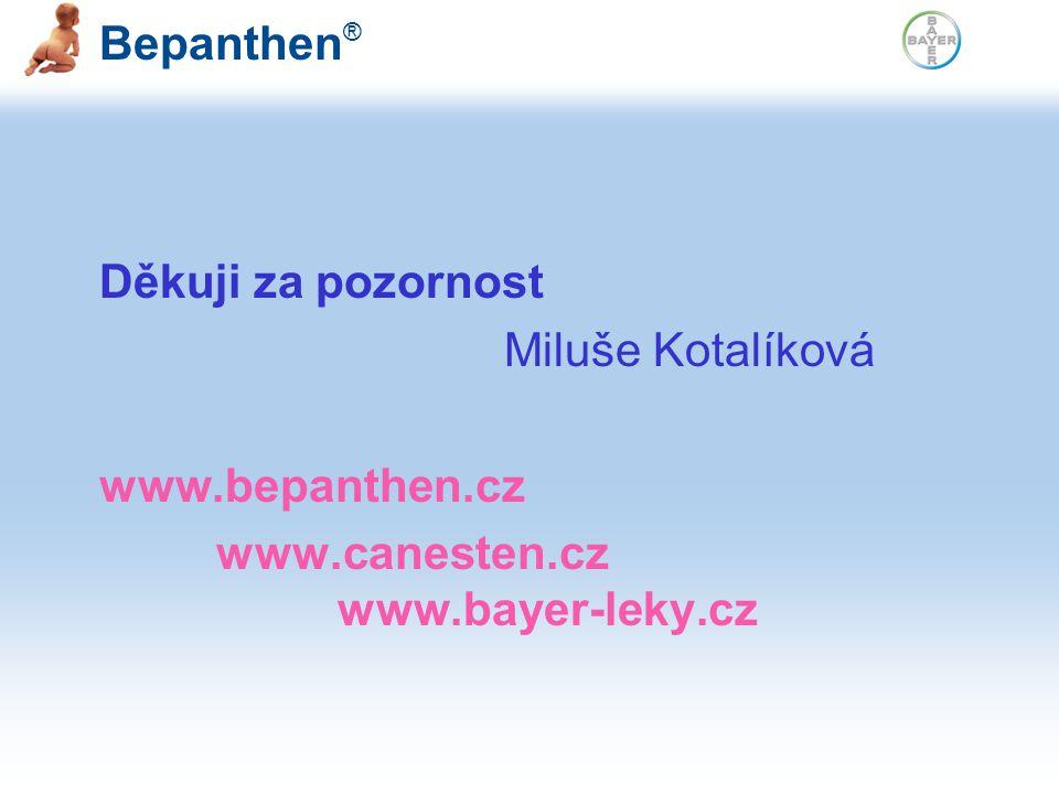 Děkuji za pozornost Miluše Kotalíková. www.bepanthen.cz.