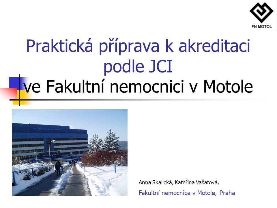Praktická příprava k akreditaci podle JCI ve Fakultní nemocnici v Motole
