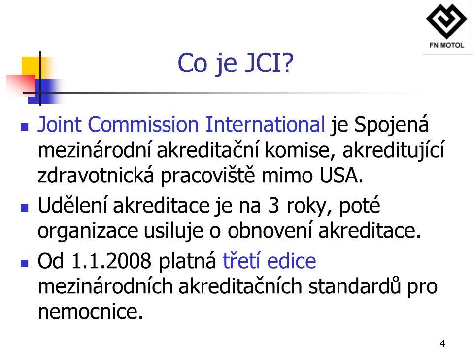Co je JCI Joint Commission International je Spojená mezinárodní akreditační komise, akreditující zdravotnická pracoviště mimo USA.