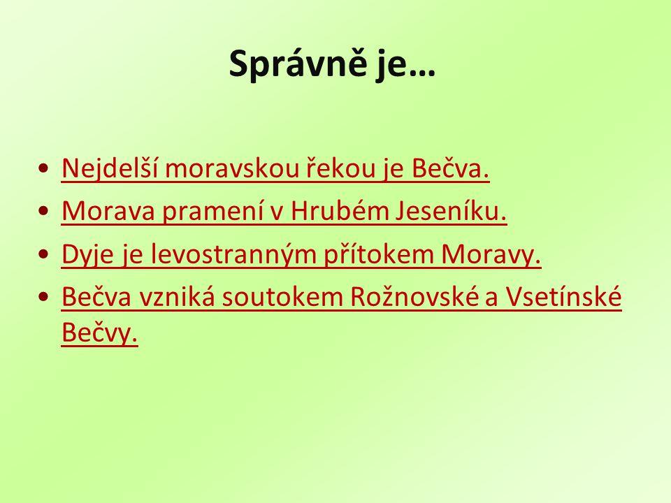 Správně je… Nejdelší moravskou řekou je Bečva.