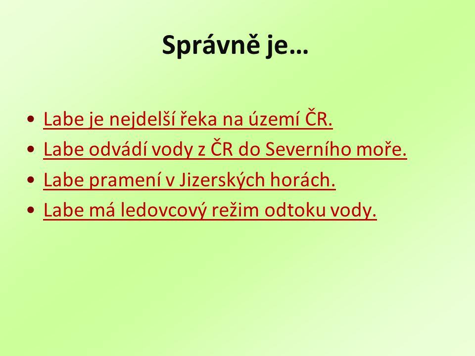 Správně je… Labe je nejdelší řeka na území ČR.
