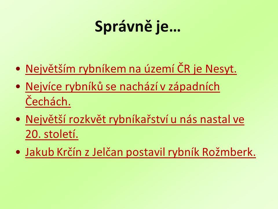 Správně je… Největším rybníkem na území ČR je Nesyt.