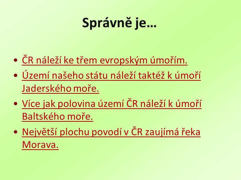 Správně je… ČR náleží ke třem evropským úmořím.