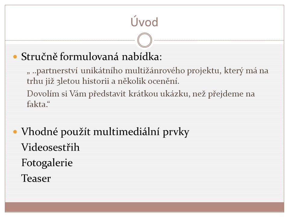 Úvod Stručně formulovaná nabídka: Vhodné použít multimediální prvky