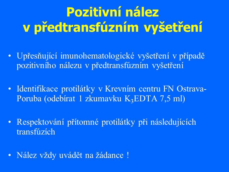 Pozitivní nález v předtransfúzním vyšetření