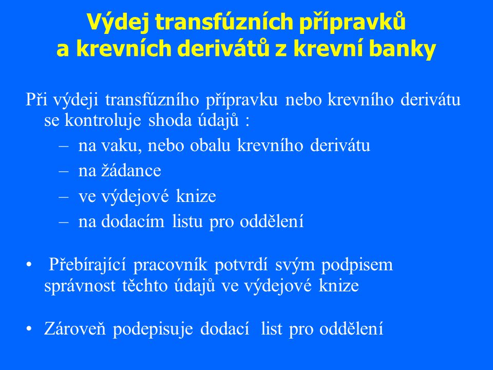 Výdej transfúzních přípravků a krevních derivátů z krevní banky