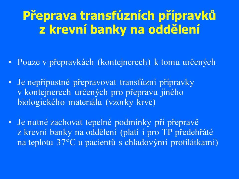 Přeprava transfúzních přípravků z krevní banky na oddělení