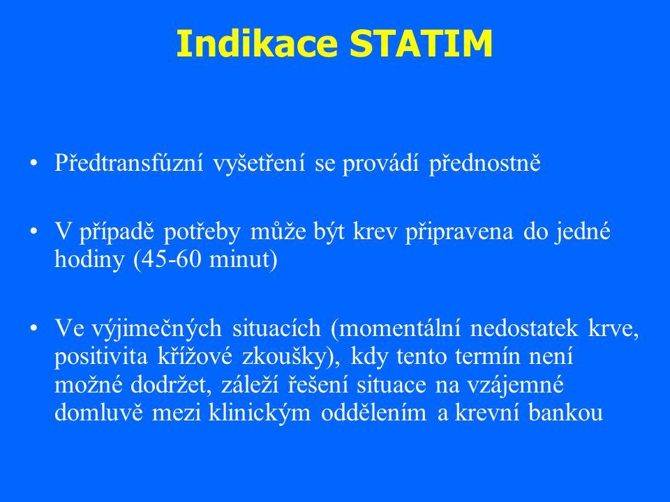 Indikace STATIM Předtransfúzní vyšetření se provádí přednostně