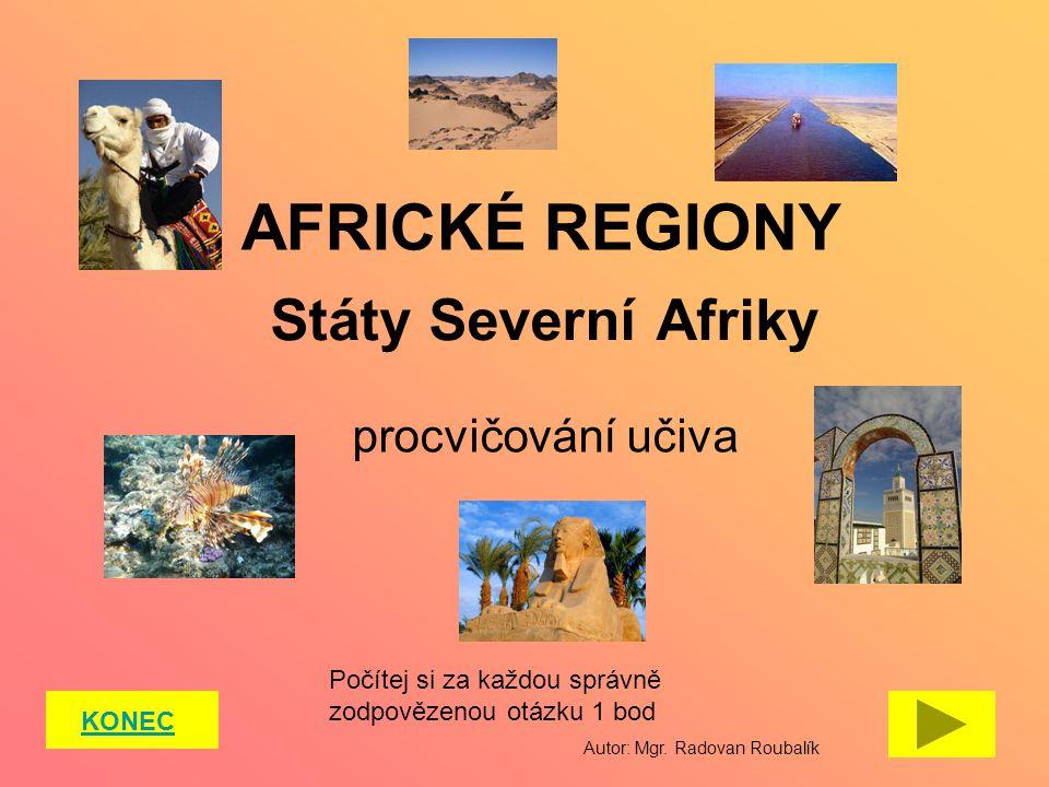 AFRICKÉ REGIONY Státy Severní Afriky procvičování učiva