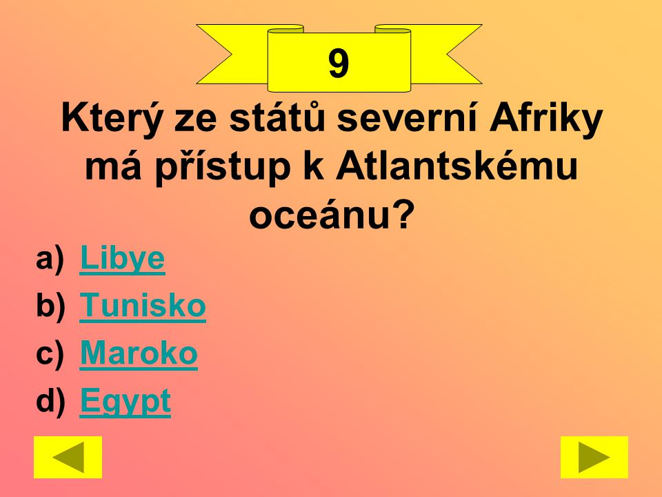 Který ze států severní Afriky má přístup k Atlantskému oceánu