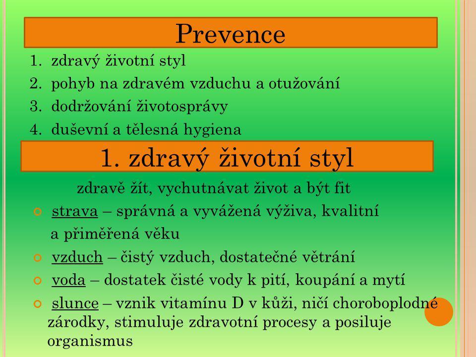 Prevence 1. zdravý životní styl 1. zdravý životní styl
