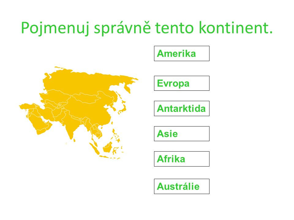 Pojmenuj správně tento kontinent.