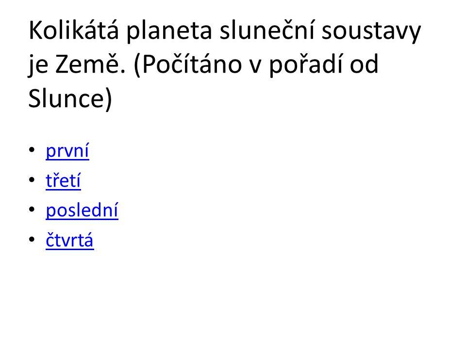 Kolikátá planeta sluneční soustavy je Země